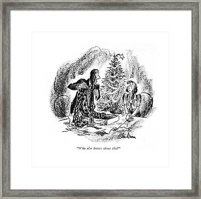 Who Else Knows About This? Framed Print