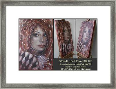 Framed Print featuring the painting Who Is The Clown 140609 Comp by Selena Boron