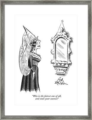 Who Is The Fairest One Of All Framed Print by Ed Fisher