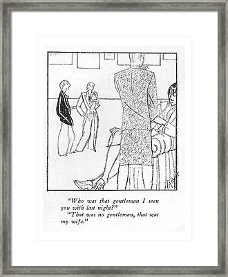 Who Was That Gentleman I Seen You With Last Framed Print by R. Thayer