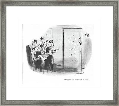 Whom Did You Wish To See? Framed Print