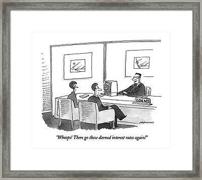 Whoops!  There Go Those Darned Interest Rates Framed Print