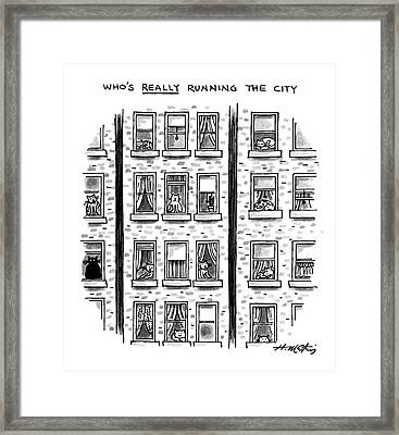 Who's Really Running The City Framed Print