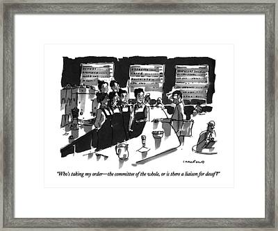 Who's Taking My Order - The Committee Framed Print