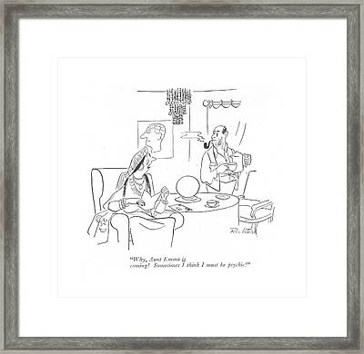 Why, Aunt Emma Is Coming! Sometimes I Think Framed Print