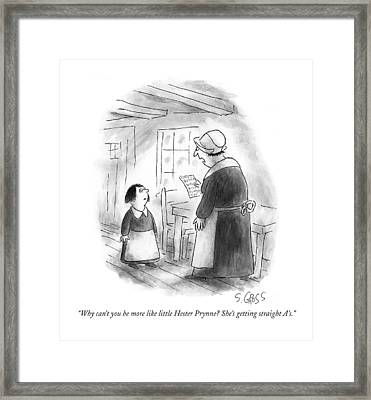 Why Can't You Be More Like Little Hester Prynne? Framed Print by Sam Gross