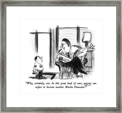 Why, Certainly, Son. In This Great Land Of Ours Framed Print by Donald Reilly
