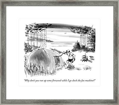 Why Don't You Run Up Some Firewood While I Go Framed Print by Donald Reilly