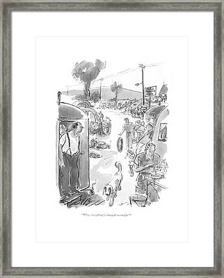 Why, Everything's Changed Overnight! Framed Print by Perry Barlow