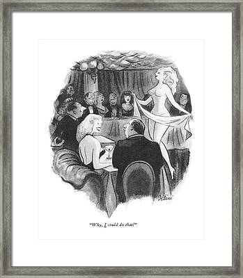 Why, I Could Do That! Framed Print