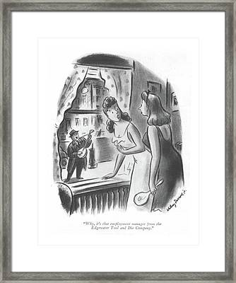 Why, It's That Employment Manager Framed Print