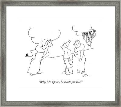 Why, Mr. Spears, How Cute You Look! Framed Print by James Thurber