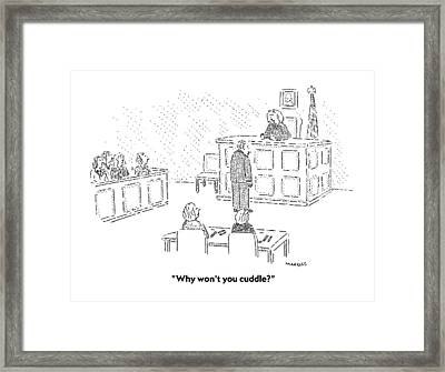 Why Won't You Cuddle? Framed Print by Robert Mankoff