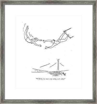 Wilfred, We Must Stop Seeing Each Other Framed Print by Ned Hilton