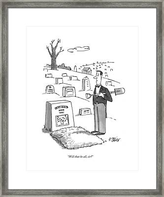 Will That Be All Framed Print