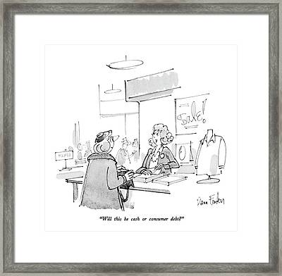 Will This Be Cash Or Consumer Debt? Framed Print