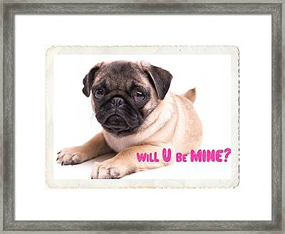 Will U Be Mine? Framed Print