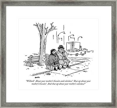 Willard!  About Your Mother's Biscuits Framed Print by George Booth