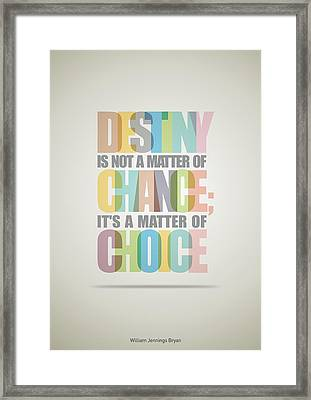 William Bryan Destiny Quotes Poster Framed Print