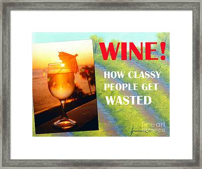 Wine How Classy People Get Wasted Framed Print by Jerome Stumphauzer