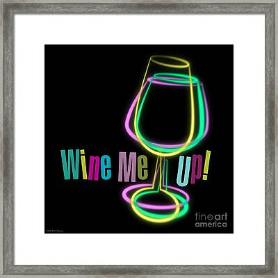 Wine Me Up  Framed Print