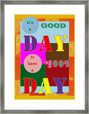 Wisdom Quote Goodday Colorful Ideal Everyday Looking Good Interior Decoration Poster Framed Print by Navin Joshi