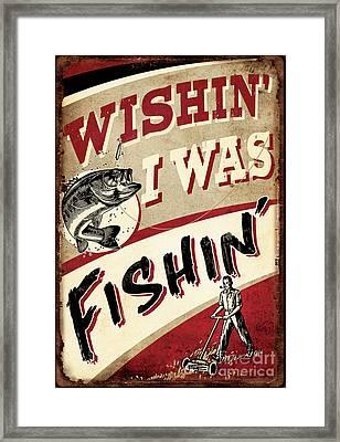 Wishin I Was Fishin Framed Print by JQ Licensing