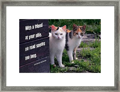 With A Friend At Your Side . . . Framed Print