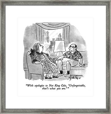 With Apologies To Nat King Cole Framed Print by Edward Frascino