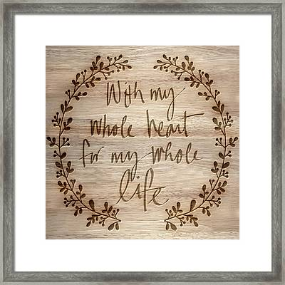 With My Whole Heart Framed Print by Sd Graphics Studio