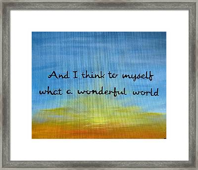 Wonderful World Inspirational Quote Art Framed Print by Michelle Eshleman