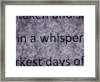Words - In A Whisper Framed Print by Richard Reeve