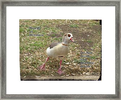 Words Of Wisdom - Do Not Drink And Framed Print by Ella Kaye Dickey