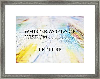 Words Of Wisdom Framed Print by Toni Somes