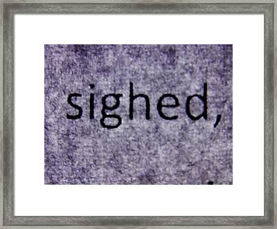 Words - Sighed Framed Print by Richard Reeve