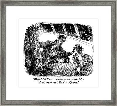 Workaholic?  Brokers And Salesmen Framed Print by Edward Sorel