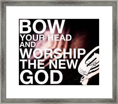 Worship The New God  Framed Print