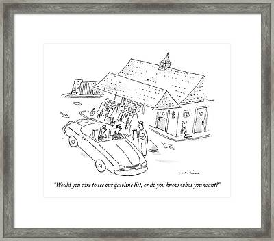 Would You Care To See Our Gasoline List Framed Print