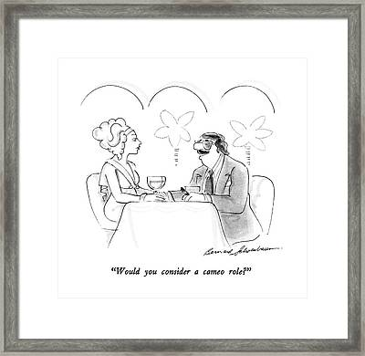 Would You Consider A Cameo Role? Framed Print by Bernard Schoenbaum