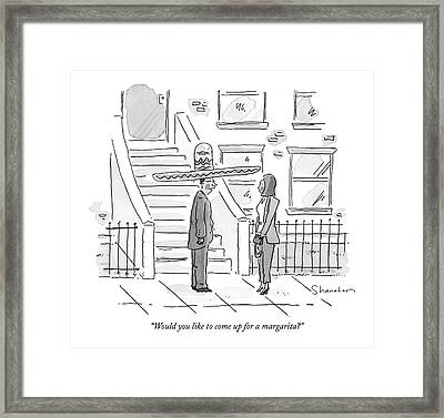 Would You Like To Come Up For A Margarita? Framed Print by Danny Shanahan