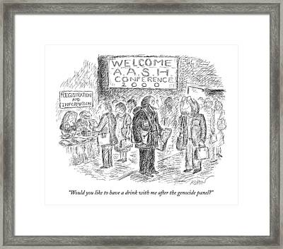Would You Like To Have A Drink Framed Print