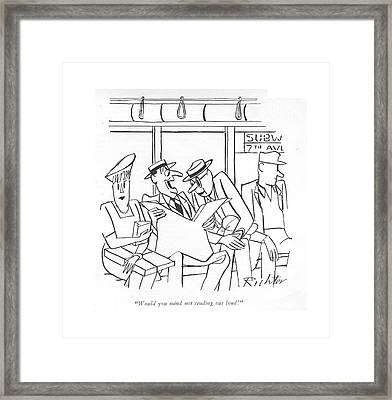 Would You Mind Not Reading Out Loud! Framed Print by Mischa Richter