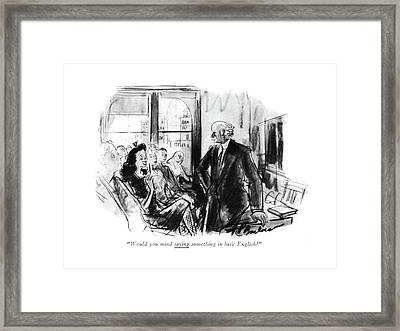 Would You Mind Saying Something In Basic English? Framed Print