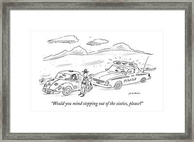Would You Mind Stepping Out Of The Sixties Framed Print
