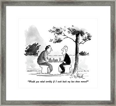 Would You Mind Terribly If I Took Back My Last Framed Print
