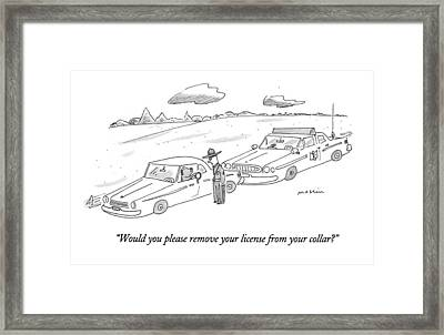 Would You Please Remove Your License Framed Print by Michael Maslin
