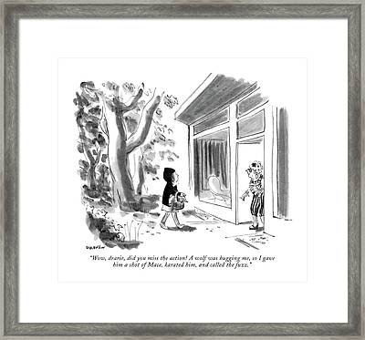 Wow, Dearie, Did You Miss The Action! A Wolf Framed Print