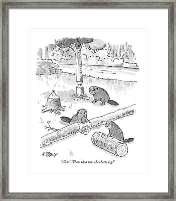 Wow! Whose Idea Was The Cheese Log? Framed Print