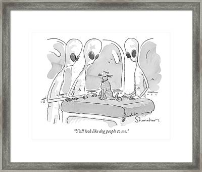 Y'all Look Like Dog People To Me Framed Print by Danny Shanahan