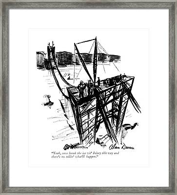 Yeah, Once Break The Ice Wit' Joisey This Way Framed Print by Alan Dunn